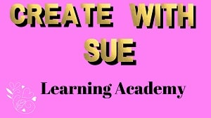 Picture for createwithsue learning academy on the teachable.com site