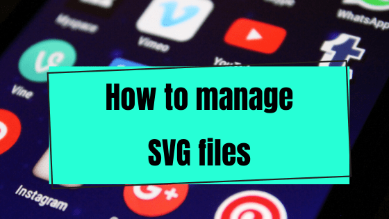 Main picture in the how to manage SVG files post.