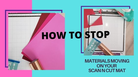 How to stop materials moving on the scan N cut mat